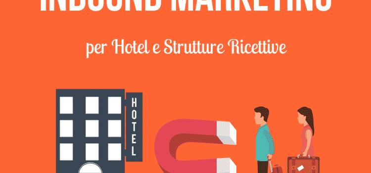 Inbound Marketing per Hotel e Strutture Ricettive
