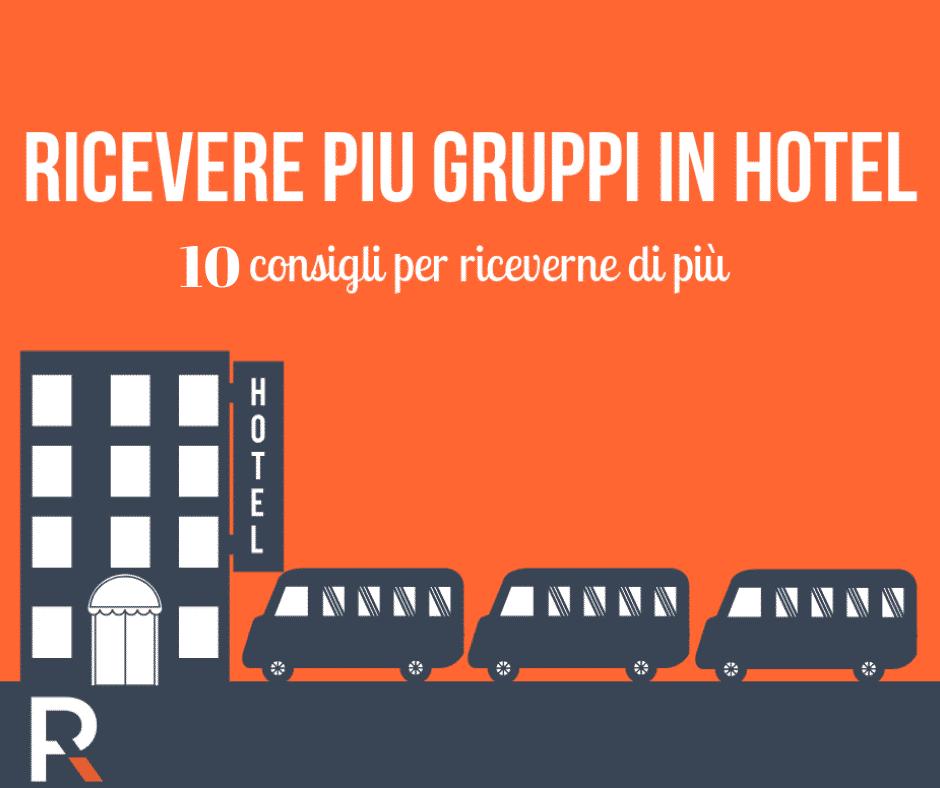 consigli per ricevere piu Gruppi in Hotel - Riccardo Peccianti