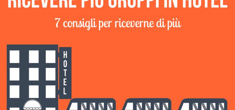 7 consigli per ricevere piu Gruppi in Hotel - Riccardo Peccianti