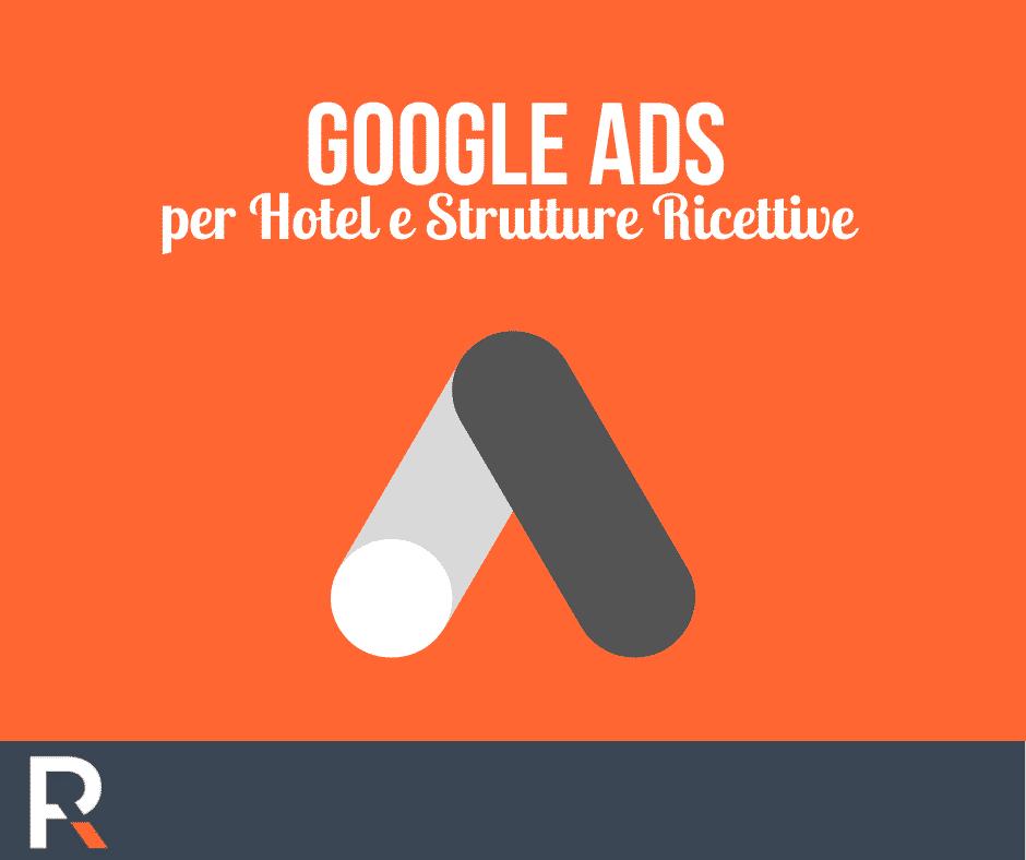 Google ADS per Hotel e Strutture Ricettive - Riccardo Peccianti