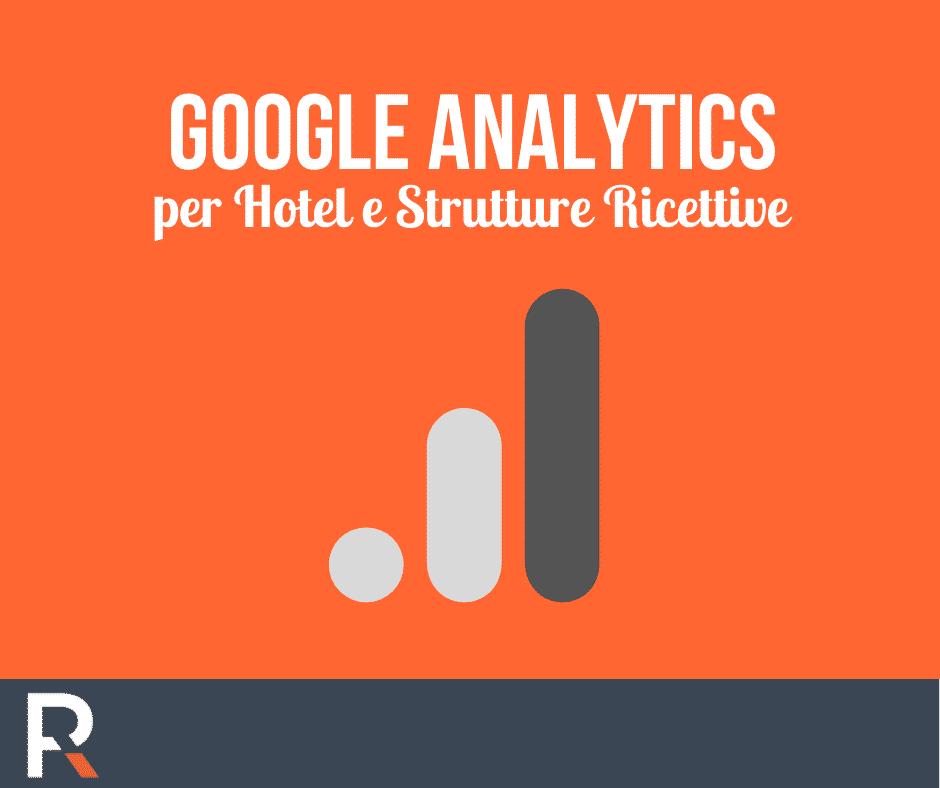 Google Analytics per Hotel e Strutture Ricettive - Riccardo Peccianti