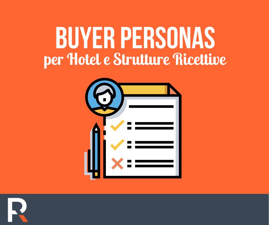 Buyer Personas per Hotel e Strutture Ricettive - Riccardo Peccianti