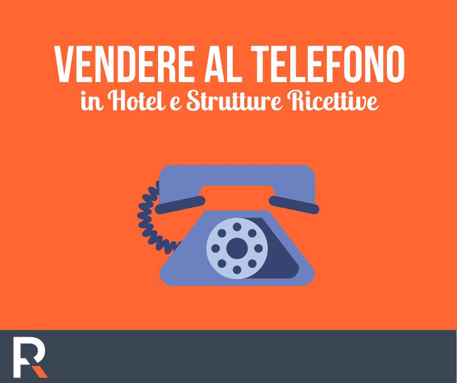 Come Vendere al Telefono: Hotel e Strutture Ricettive - Riccardo Peccianti
