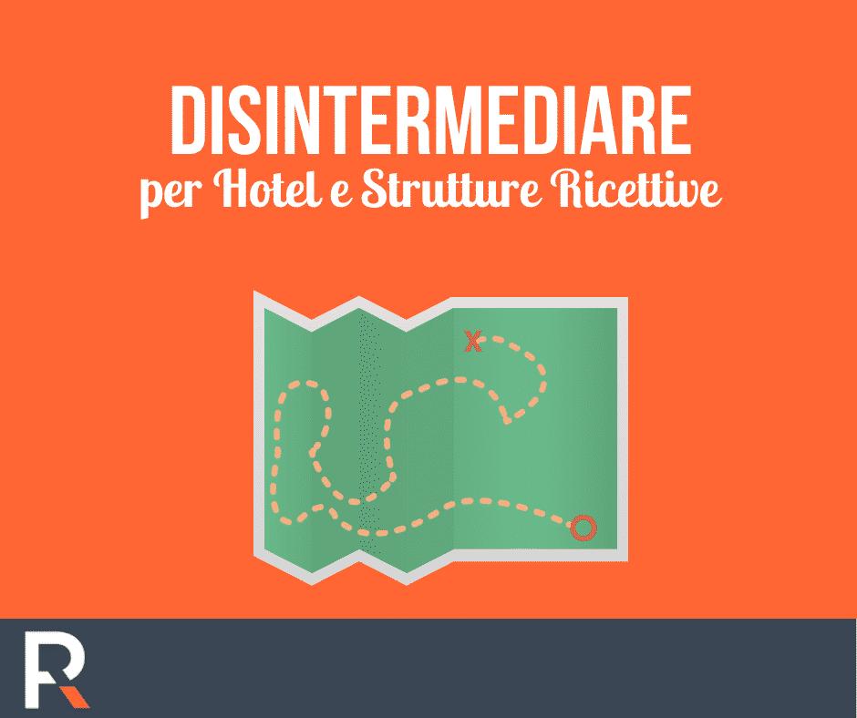 Disintermediare per Hotel e Strutture Ricettive - Riccardo Peccianti