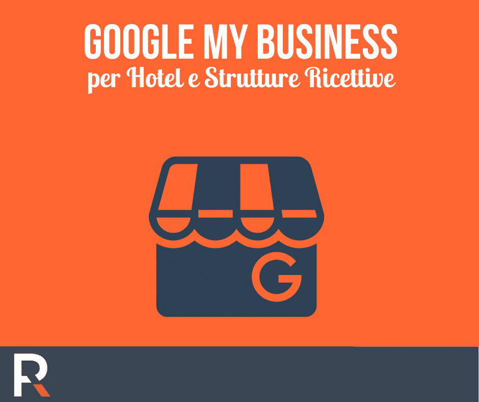 Google My Business per Hotel e Strutture Ricettive - Riccardo Peccianti