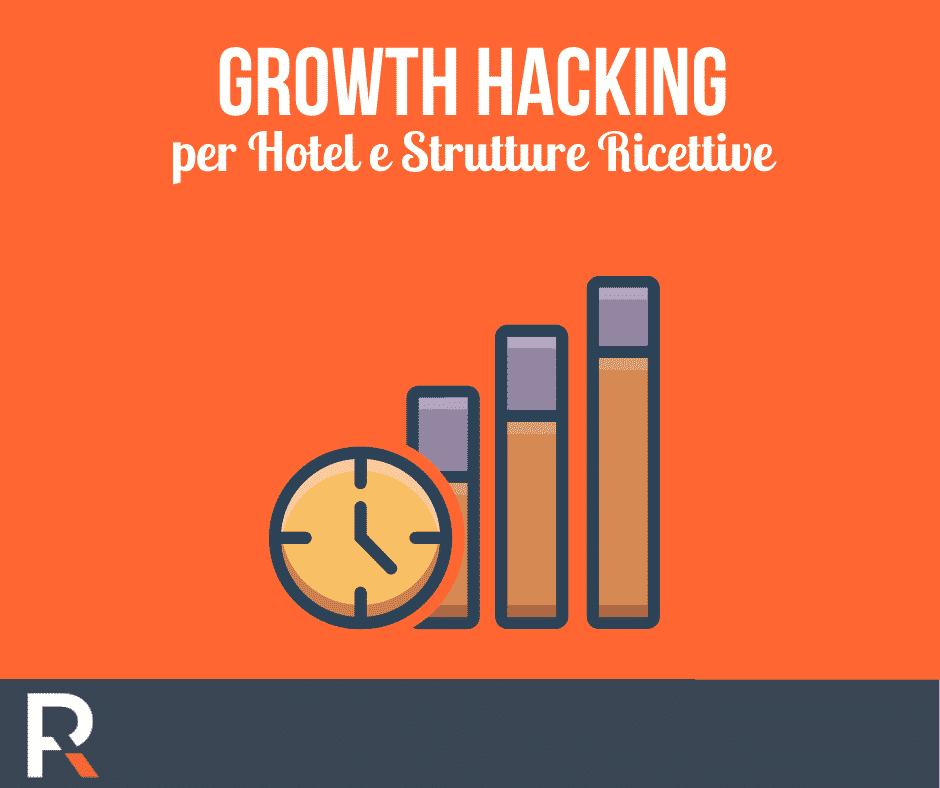 Growth Hacking per Hotel e Strutture Ricettive - Riccardo Peccianti