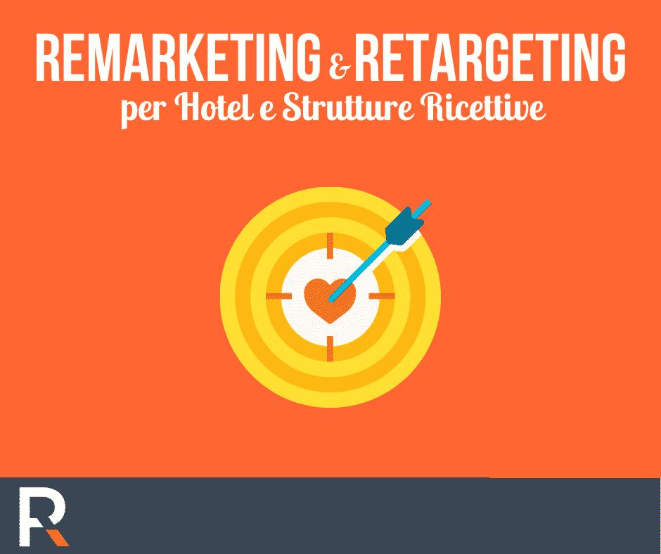 Remarketing e Retargeting Hotel e Strutture Ricettive - Riccardo Peccianti