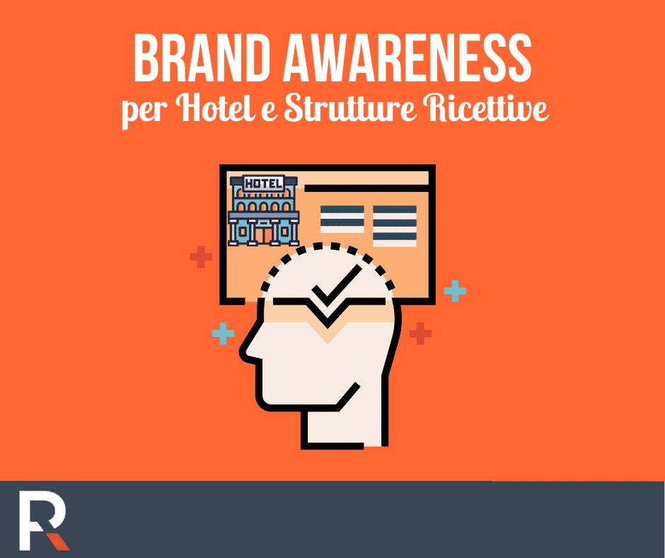 Brand Awareness per Hotel e Strutture Ricettive - Riccardo Peccianti