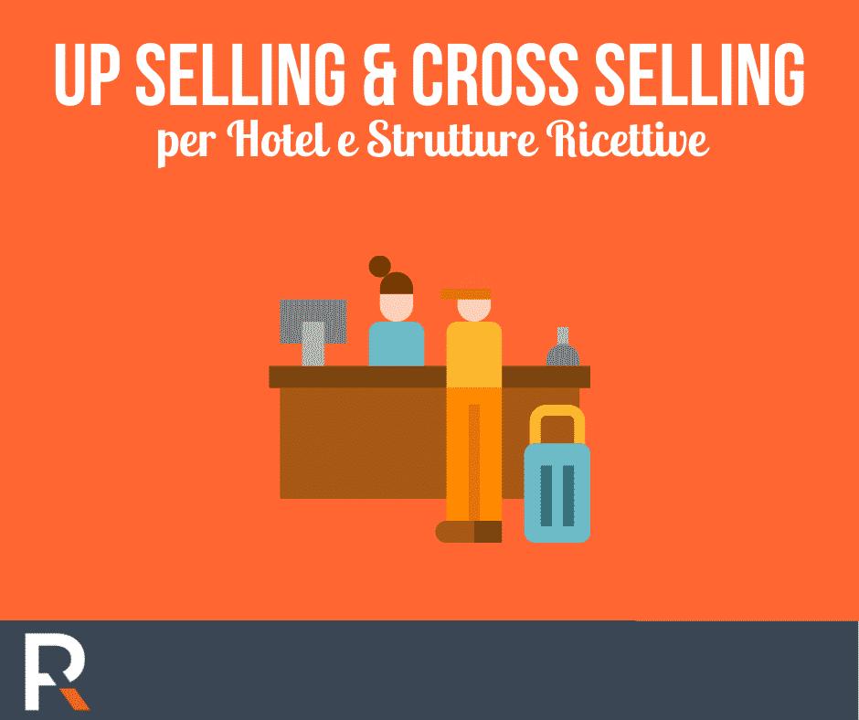 Up Selling e Cross Selling: Hotel e Strutture Ricettive - Riccardo Peccianti