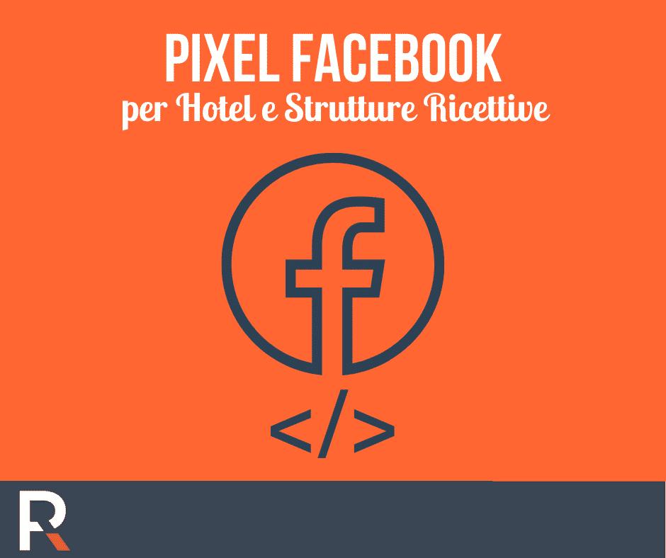 Pixel Facebook per Hotel e Strutture Ricettive - Riccardo Peccianti