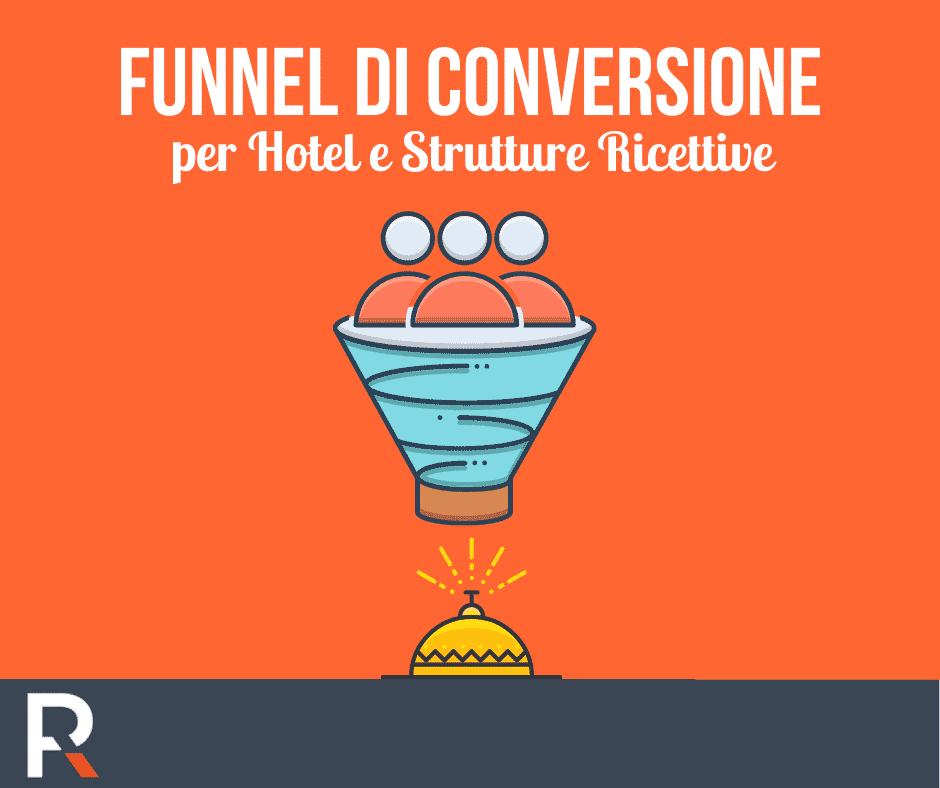 Funnel di Conversione per Hotel e Strutture Ricettive - Riccardo Peccianti