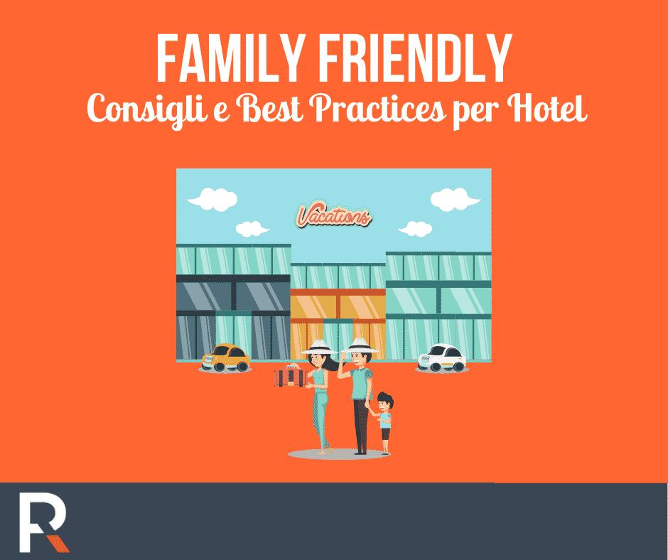 Family Friendly Consigli e Best Practices per Hotel - Riccardo Peccianti